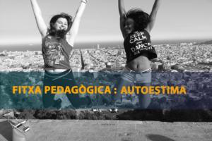 Fitxa Pedagògica Autoestima AFEV