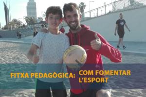Fitxa pedagògica - Com fomentar l'esport
